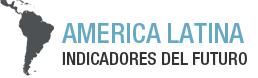 América Latina Indicadores del Futuro